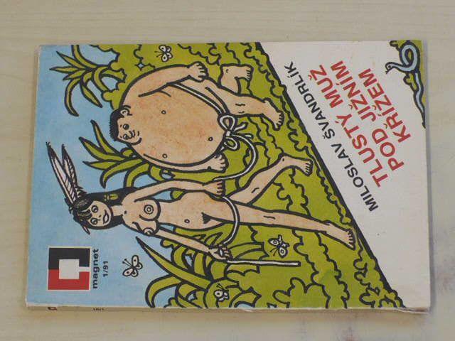 Švandrlík - Tlustý muž pod jižním křížem (1991)