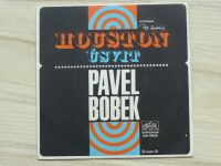 Pavel Bobek ‎– Houston / Úsvit (1970)