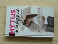Peggy Vaughanová - Mýtus monogamie - Průvodce následky nevěry (2009)