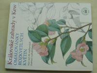 Královské zahrady v Kew - Omalovánky rozkvetlých květin (2016)