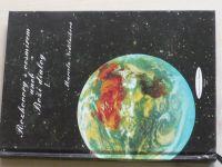 Nedělníková - Rozhovory s vesmírem aneb Boží dialog I. (1999)