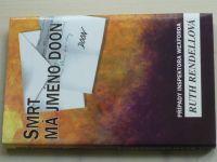 Rendellová - Případy inspektora Wexforda - Smrt má jméno Doon (1994)