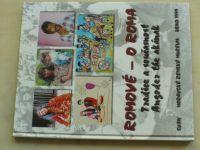 Romové: Tradice a současnost, O roma: Angoder the akának (1999)