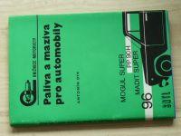 Dyk - Paliva a maziva pro automobily (SNTL 1973)