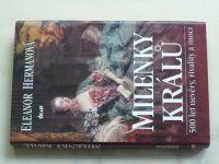 Hermanová - Milenky králů - 500 let nevěry, rivality a moci (2005)
