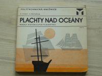 First, Patočka - Plachty nad oceány - Modely historických plachetnic 1:150-1:500 (1970)