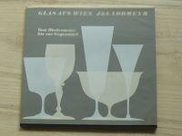 Glas aus Wien J&L Lobmeyr - Vom Biedermeier bis zur Gegenwart (1979) Vídeňské sklo