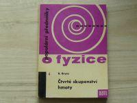 Grycz - Čtvrté skupenství hmoty (1962) Populární přednášky o fyzice 4