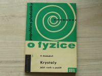 Kratochvíl - Krystaly - jejich vznik a použití (1963) Populární přednášky o fyzice 5