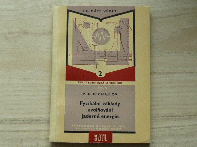 Michajlov - Fyzikální základy uvolňování jaderné energie (1959) Polytechnická knižnice 2