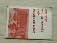 Zpráva ZDŠ v Grygově (poblíž Olomouc) u příležitosti 100. výročí založení školy