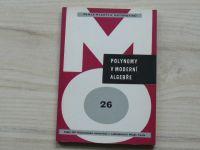 Hruša - Polynomy v moderní algebře (1970) Škola mladých matematiků 26