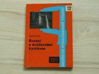 Krňák - Řezání a drážkování kyslíkem (1960) Knižnice strojírenské výroby 12