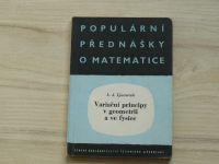 Ljusternik - Variační principy v geometrii a ve fysice (1957) Populární přednášky o matematice