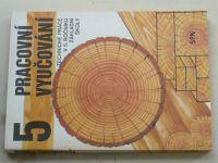 Pracovní vyučování 5 - Technické práce v 5. ročníku základní školy (1990)