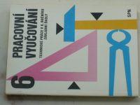 Pracovní vyučování 6 - Technické práce v 6. ročníku základní školy (1991)