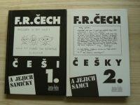 F. R. Čech - 1. Češi a jejich samičky, 2. Češky a jejich samci (1996)