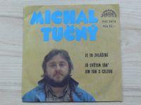 Michal Tučný – Je To Zvláštní / Já Světem Táh' Jen Tak S Celtou (1982)