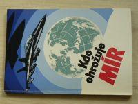 Kdo ohrožuje mír - Naše vojsko 1982, z ruského originálu
