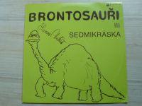 Brontosauři - Sedmikráska (1992)