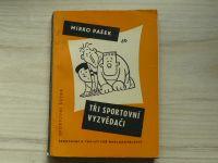Mirko Pašek - tři sportovní vyzvědači (1958) Sportovní četba