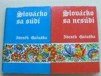 Galuška - Slovácko sa súdí, Slovácko sa nesúdí (1973, 1974) 2 knihy