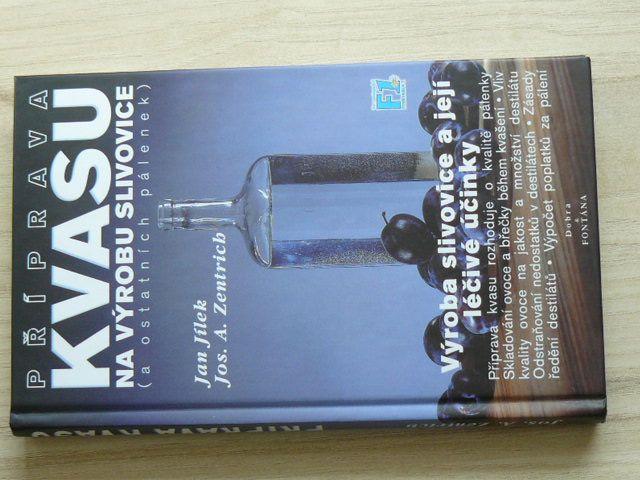 Jílek, Zentrich - Příprava kvasu na výrobu slivovice a ostatních pálenek, léčivé účinky (1999)