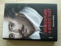 Martin Hilský - Shakespeare a jeviště svět  (2010)