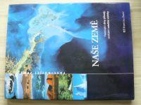 Naše Země - Fascinující divy přírody, Unikátní satelitní snímky (2005)