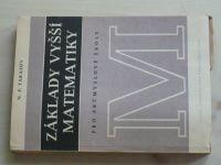 Tarasov - Základy vyšší matematiky pro průmyslové školy (1954)