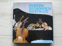 Světem hudebních nástrojů - o jejich vzniku a výrobě (Panton 1979) usp. Jiránek, Hejzlar