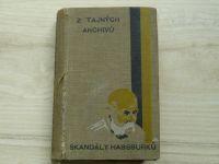 Z tajných archivů - Skandály Habsburků - Kokoty - vladaři - šlechta (1930)