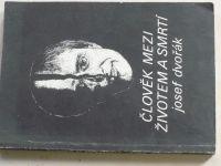 Dvořák - Člověk mezi životem a smrtí (1990)