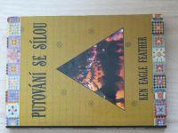 Ken Eagle Feather - Putování se sílou (2000) Vývoj vnímání a jeho význam