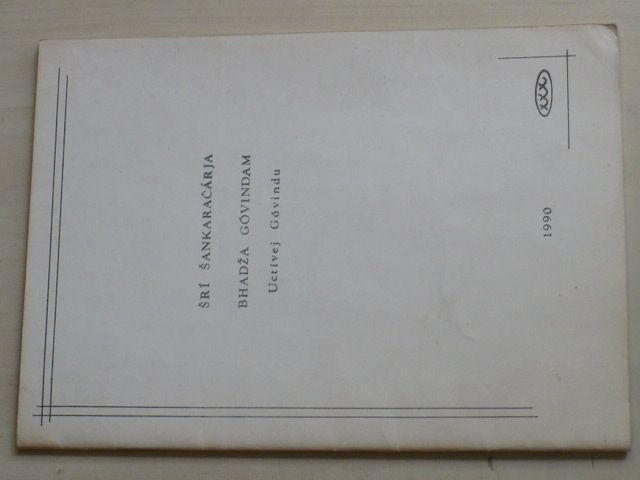 Šrí Šabharačárja - Bhadža Góvindam - Uctívej Góvindu (1990)