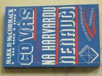 McCormack - Co vás stále ještě na Harvardu nenaučí aneb Jak podnikat ještě úspěšněji (1992)