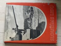 Sloužíme lidu (Naše vojsko 1956) O životě, práci a radostech vojáků ČSLA v reportážní fotografii