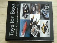 """Toys for Boys """"Rozdíl mezi chlapci a muži spočívá v ceně jejich hraček"""" (2007)"""