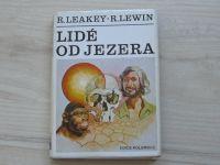 Leakey, Lewin - Lidé od jezera (1984) Člověk, jeho počátky, jeho povaha a budoucnost