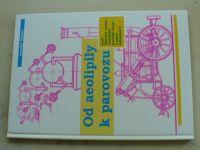 Rubišar - Od aeolipily k parovozu aneb Historie vzniku stabilního parního stroje a parní lokomotivy