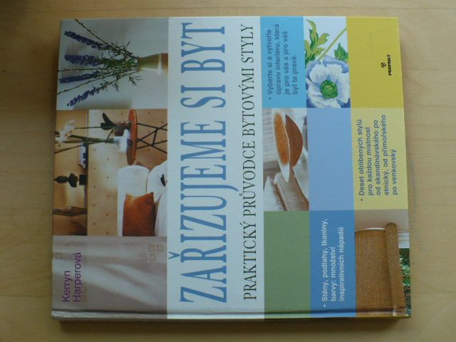 Harperová - Zařizujeme si byt - praktický průvodce bytovými styly (2004)
