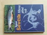 Ševčík - Hlava plná ryb (2006)