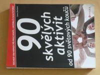 Biechová - 90 skvělých aktivit od 90 světových koučů (2011)