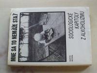 Bútora - Mne sa to nemôže stať - sociologické kapitoly z alkoholizmu (1989) slovensky