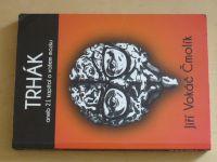 Čmolík - Trhák aneb 21 kapitol o vašem mozku (2013)