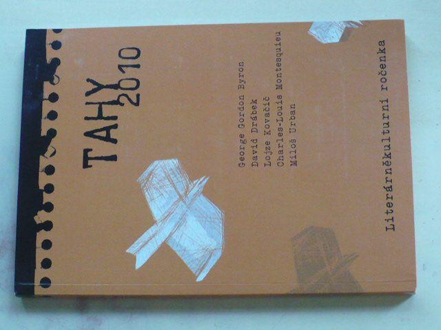 Literárněkulturní ročenka -Tahy 2010 - George Gordon Byron, David Drábek, Lojze Kovačič, Charles-Louis Montesquieu, Miloš Urban