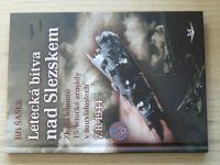 Šašek - Letecká bitva nad Slezskem - Zkáza letounů 15.letecké armády v souvislostech 7.8.1944