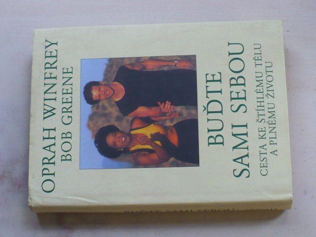Winfrey, Greene - Buďte sami sebou - Cesta ke štíhlému tělu a plnému životu (1996)