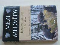 Kilham, Gray - Mezi medvědy - Výchova opuštěných medvíďat v divočině (2004)
