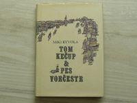 Miki Ryvola - Tom Kečup & pes Vorčestr (1991)